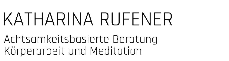 Katharina Rufener // Beratung Körperarbeit Meditation
